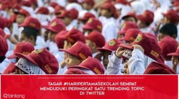 Hari Pertama Sekolah - Trending Topic di Twitter